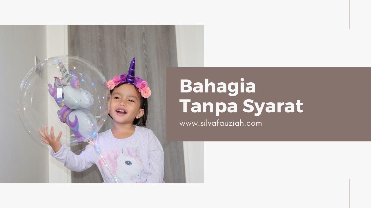 bahagia tanpa syarat silvafauziah blog