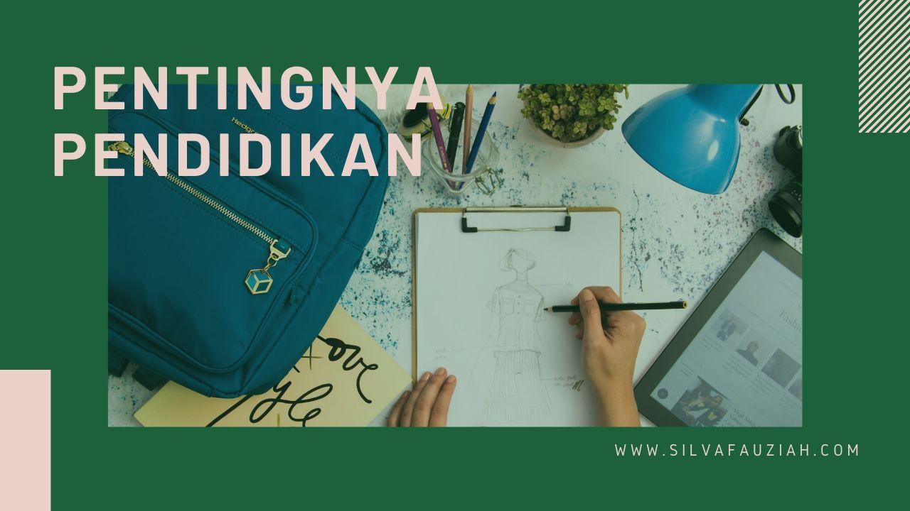 pentingnya pendidikan silvafauziah blog