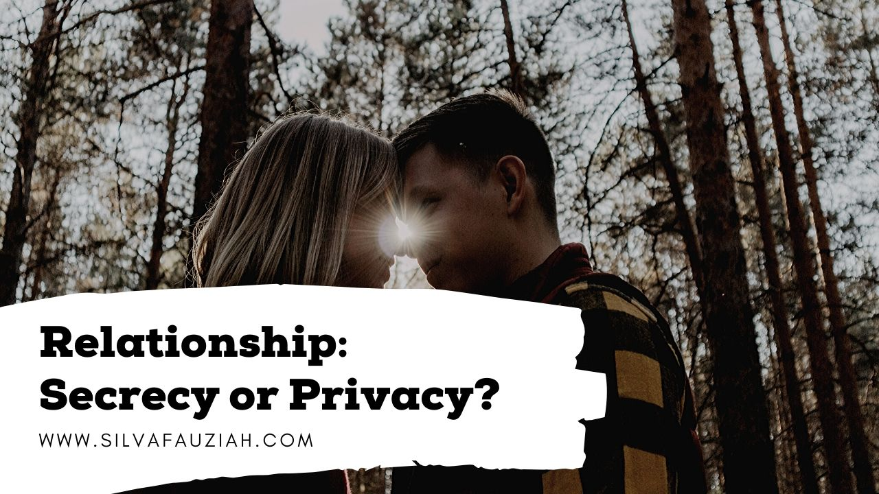 secrecy privacy relationship silvafauziah blog