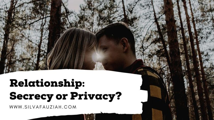 secrecy privacy relationship silvafauziah blog